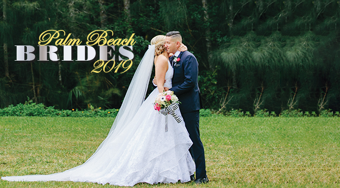Palm Beach Brides 2019 Tell Us Your Wedding Story!