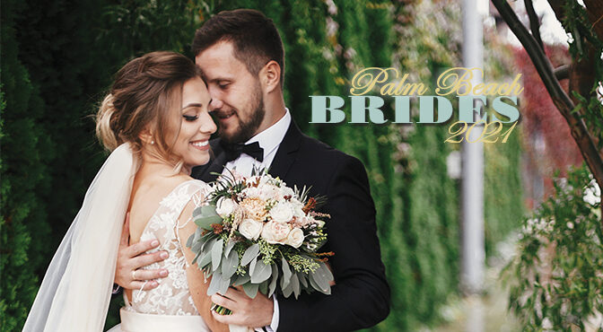 Palm Beach Brides 2021 Tell Us Your Story